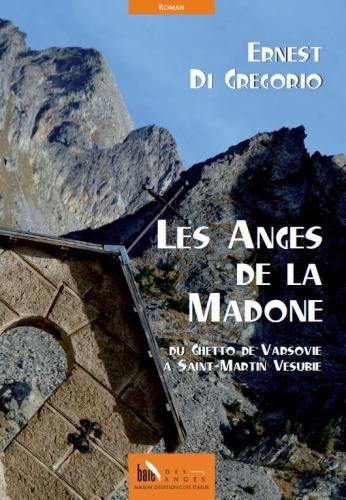livre,ernest di gregorio,éditions baie des anges,roman de montagne,les anges de la madone,saint martin vésubie,photographies,louis-paul fallot